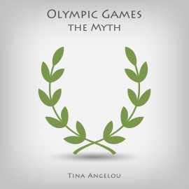 Hörbuch Olympic Games the Myth  - Autor Tina Angelou   - gelesen von Danae Phelps