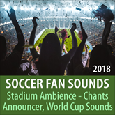 Soccer Fan Sounds 2018, Stadium Ambience, Chants, Announcer, World Cup Sounds