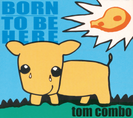 Hörbuch Born To Be Here  - Autor Tom Combo   - gelesen von Tom Combo