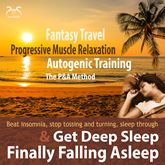 Finally Falling Asleep & Get Deep Sleep with a Fantasy Travel, Progressive Muscle Relaxation