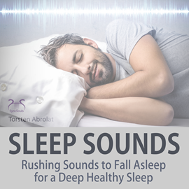 Hörbuch Sleep Sounds: Rushing Sounds to Fall Asleep for a Deep Healthy Sleep  - Autor Torsten Abrolat   - gelesen von Torsten Abrolat