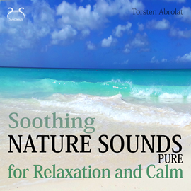 Hörbuch Soothing Nature Sounds Pure - For Relaxation and Calm  - Autor Torsten Abrolat   - gelesen von Diverse