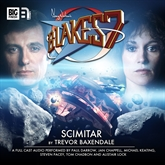 Blake's 7 - The Classic Adventures 2.1: Scimitar