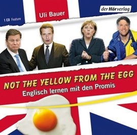 Hörbuch Not the yellow from the egg  - Autor Ulrich Bauer   - gelesen von Ulrich Bauer