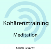 Kohärenztraining - Meditation
