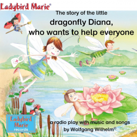 Hörbuch The story of the little dragonfly Diana, who wants to help everyone  - Autor Various Artists   - gelesen von Diverse