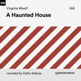 Hörbuch A Haunted House  - Autor Virginia Woolf   - gelesen von Cathy Szlamp