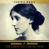 Virginia Woolf: The Essential Collection (A Room of One's Own, To the Lighthouse, Orlando)