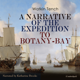 Hörbuch A Narrative of the Expedition to Botany-Bay  - Autor Watkin Tench   - gelesen von Katharine Brooks