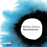 Hörbuch Neuromancer  - Autor William Gibson   - gelesen von Michael Hansonis