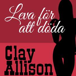 Hörbuch Leva för att döda - Clay Allison 122  - Autor William Marvin Jr;Clay Allison   - gelesen von Jakob Åkerlind