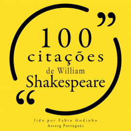 Hörbuch 100 citações de William Shakespeare  - Autor William Shakespeare   - gelesen von Fábio Godinho