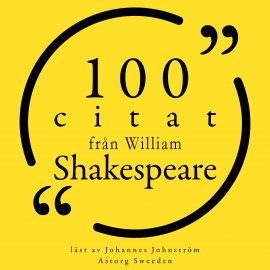 Hörbuch 100 citat från William Shakespeare  - Autor William Shakespeare   - gelesen von Johannes Johnström
