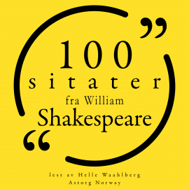 Hörbuch 100 sitater fra William Shakespeare  - Autor William Shakespeare   - gelesen von Helle Waahlberg