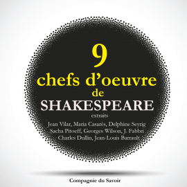 Hörbuch 9 chefs d'oeuvre de Shakespeare au théâtre, extraits  - Autor William Shakespeare   - gelesen von Schauspielergruppe