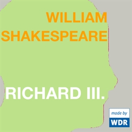 Hörbuch Richard III.  - Autor William Shakespeare   - gelesen von Diverse