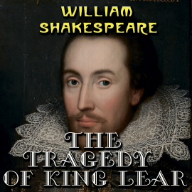 Hörbuch The Tragedy of King Lear  - Autor William Shakespeare   - gelesen von Mark Bowen
