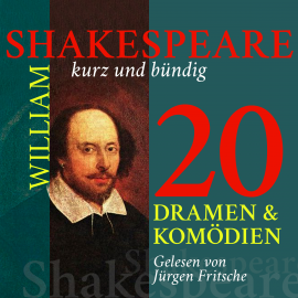Hörbuch William Shakespeare: 20 Dramen und Komödien  - Autor William Shakespeare   - gelesen von Jürgen Fritsche