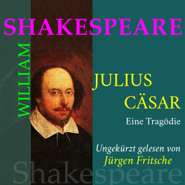 Hörbuch William Shakespeare: Julius Caesar. Eine Tragödie  - Autor William Shakespeare   - gelesen von Jürgen Fritsche