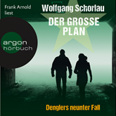 Der grosse Plan (Denglers neunter Fall)