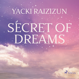 Hörbuch Secret of Dreams  - Autor Yacki Raizizun   - gelesen von Paul Darn