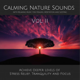 Calming Nature Sounds Vol. II with Relaxing Music for Healing, Meditation and Sleeping