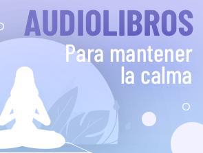 Audiolibros para mantener la calma