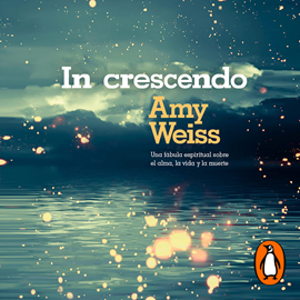 Audiolibro In crescendo  - autor Penguin Random House Grupo Editorial;Amy Weiss   - Lee Adriana Galindo
