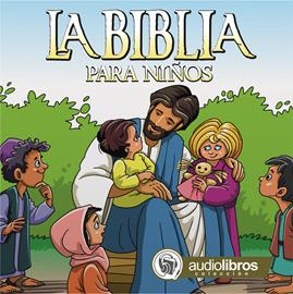 La Biblia Para Niños Religión Los Mejores Audiolibros