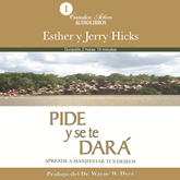 Audiolibro Pide y se te dará  - autor Esther y Jerry Hicks   - Lee Cano Larranaga