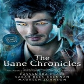 Audiolibro The Bane Chronicles  - autor Maureen Johnson;Cassandra Clare   - Lee various readers