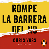 Audiolibro Rompe la barrera del no  - autor Chris Voss   - Lee Mario Díaz Mercado