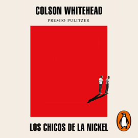 Audiolibro Los chicos de la Nickel  - autor Colson Whitehead   - Lee John Alex Castillo