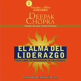 Audiolibro El alma del liderazgo / The soul of leadership  - autor Deepak Chopra   - Lee Ismael Cala
