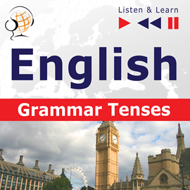 "Audiolibro English Grammar ""Grammar Tenses"" - for French, German, Japanese, Polish, Russian, Spanish speakers  - autor DIM"