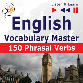 Audiolibro English Vocabulary Master for Intermediate / Advanced Learners – Listen & Learn to Speak: 150 Phrasal Verbs (Level B2-C1)  - autor Dorota Guzik;Joanna Bruska   - Lee Maybe Theatre Company