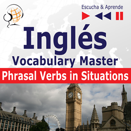 Audiolibro Inglés Vocabulary Master – Escucha y Aprende: Phrasal Verbs in Situations (Nivel intermedio / avanzado: B2-C1)  - autor Dorota Guzik   - Lee Maybe Theatre Company
