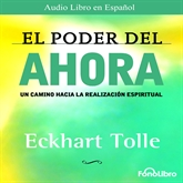 Audiolibro El Poder del Ahora / The Power of Now  - autor Eckhart Tolle   - Lee Jose Manuel Vieira - acento latino