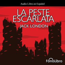 Audiolibro La Peste Escarlata  - autor Jack London   - Lee Antonio Delli