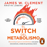 Audiolibro El switch del metabolismo (Colección Vital)  - autor James W. Clement   - Lee Ismael Verastegui