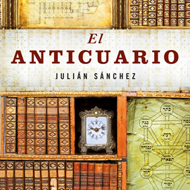 Audiolibro El anticuario  - autor Julián Sánchez   - Lee David Ordina