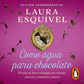 Audiolibro Como agua para chocolate  - autor Laura Esquivel   - Lee Yareli Arizmendi