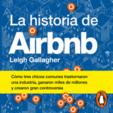 Audiolibro La historia de Airbnb  - autor Penguin Random House Grupo Editorial;Leigh Gallagher   - Lee Diana Pérez