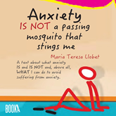 Anxiety IS NOT a Passing Mosquito that Stings Me