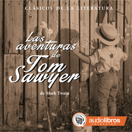 Audiolibro Las aventuras de Tom Sawyer  - autor Mark Twain   - Lee Elenco Audiolibros Colección - acento neutro