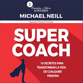Audiolibro SUPER COACH  - autor Michael Neill   - Lee Equipo de actores