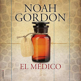 Audiolibro El médico  - autor Noah Gordon   - Lee Juan Echenique