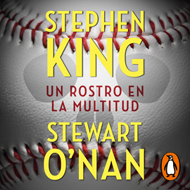 Audiolibro Un rostro en la multitud  - autor Stephen King   - Lee Roger Pera