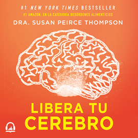 Audiolibro Libera tu cerebro  - autor Susan Peirce Thompson   - Lee Equipo de actores
