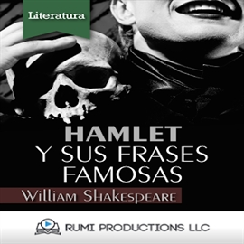 Audiolibro Hamlet y sus Frases Famosas  - autor William Shakespeare   - Lee RUMI Productions LLC